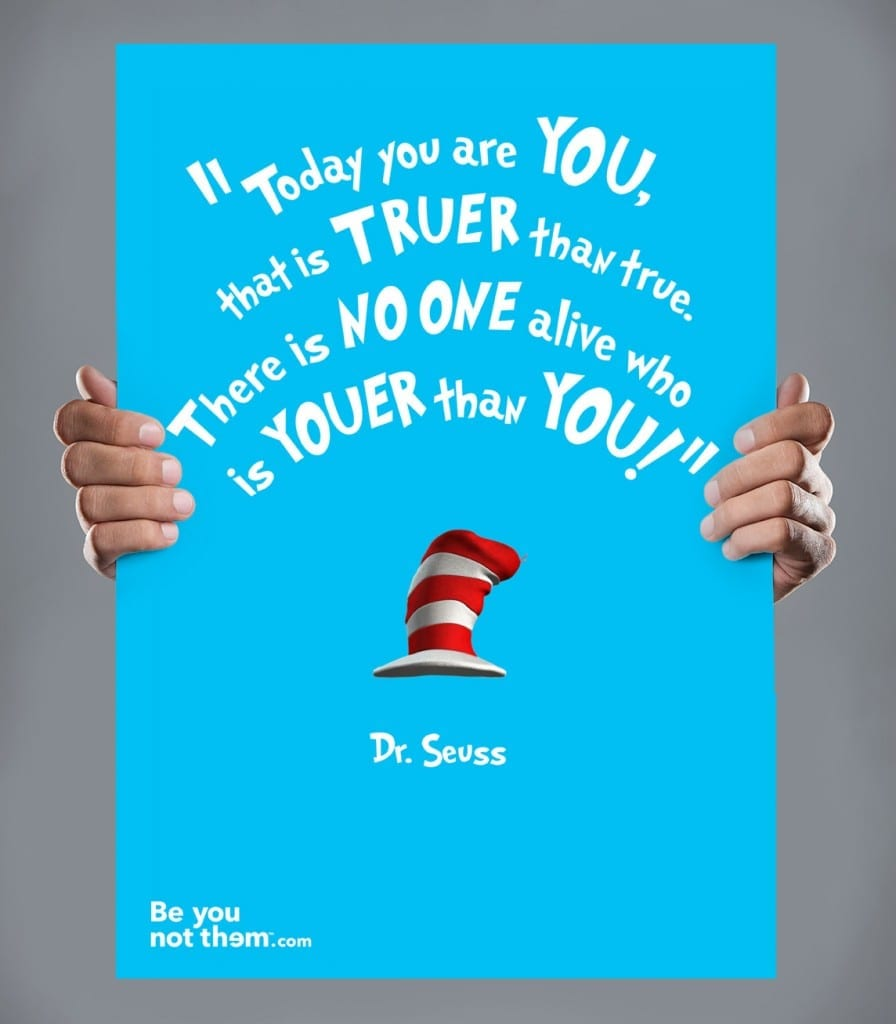 Be you quotes, branding agency poster designs, Dr Seuss